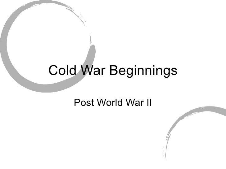 Cold War Beginnings Post World War II