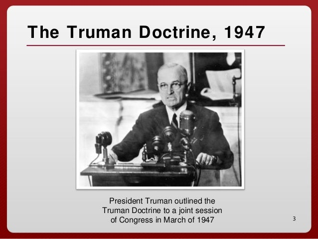 cold war truman doctrine essay Consequences of the truman doctrine the consequences of this aid agreement were profound for the early cold war and for the shape of international relations in the world today first-person essays, features, interviews and q&as about life today (arabi.