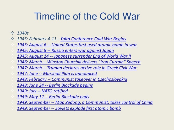 time line of the cold war The cold war date the polish government of national unity is formed the first noncommunist government in eastern europe since the war is formed in poland.