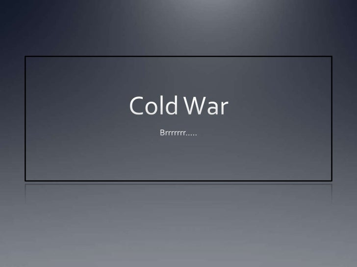 Cold war, pt 1