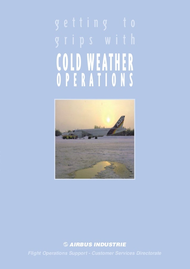 getting to grips with  COLD WEATHER  01 / 00  getting to grips with COLD WEATHER OPERATIONS  OPERATIONS  AIRBUS INDUSTRIE ...