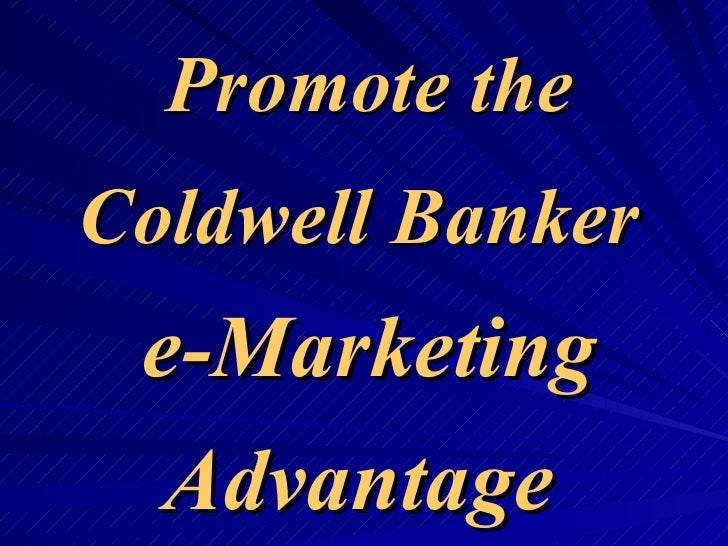 Promote the Coldwell Banker   e-Marketing Advantage