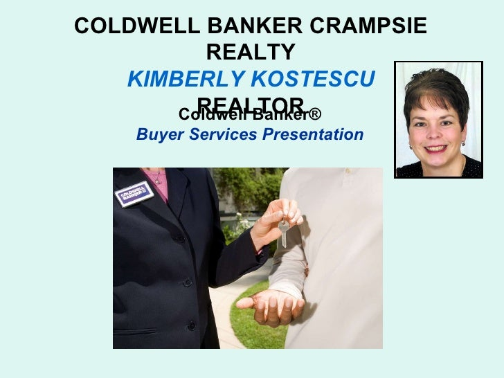 COLDWELL BANKER CRAMPSIE REALTY KIMBERLY KOSTESCU REALTOR Coldwell Banker® Buyer Services Presentation