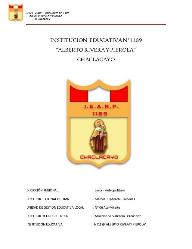 "INSTITUCION EDUCATIVA Nº 1189  ""ALBERTO RIVERA Y PIEROLA""  CHACLACAYO  INSTITUCION EDUCATIVA Nº 1189  ""ALBERTO RIVERA Y PI..."