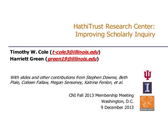 HathiTrust Research Center: Improving Scholarly Inquiry Timothy W. Cole (t-cole3@illinois.edu) Harriett Green (green19@ill...