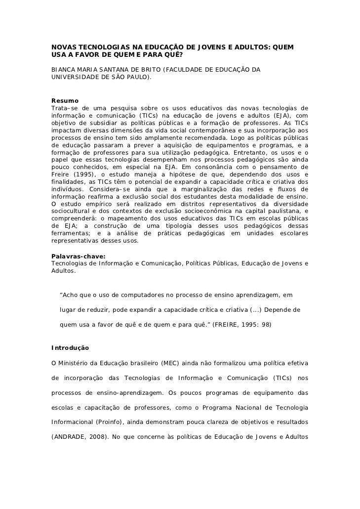 NOVAS TECNOLOGIAS NA EDUCAÇÃO DE JOVENS E ADULTOS: QUEMUSA A FAVOR DE QUEM E PARA QUÊ?BIANCA MARIA SANTANA DE BRITO (FACUL...