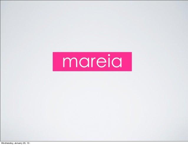 mareiaWednesday, January 23, 13