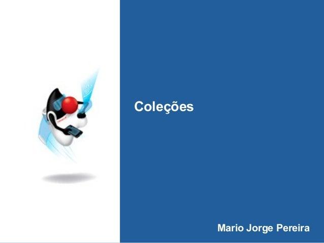 ColeçõesMario Jorge Pereira