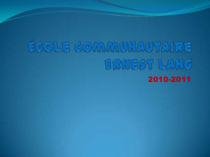École communautaire Ernest Lang<br />2010-2011<br />