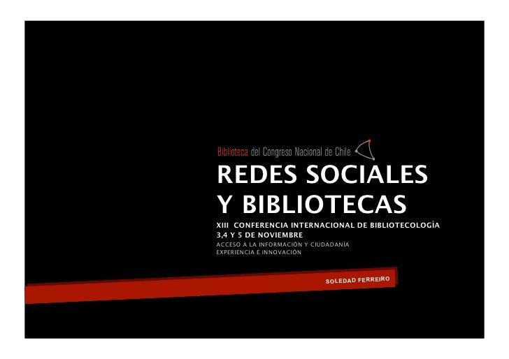 REDES SOCIALES Y BIBLIOTECAS XIII CONFERENCIA INTERNACIONAL DE BIBLIOTECOLOGÍA 3,4 Y 5 DE NOVIEMBRE ACCESO A LA INFORMACIÓ...