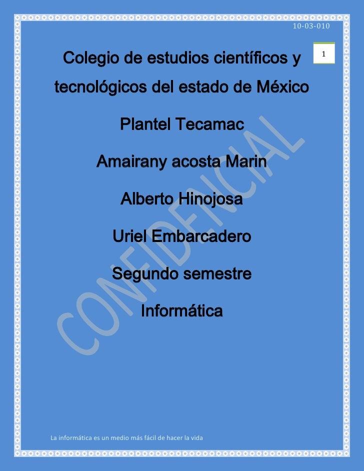 Colegio de estudios científicos y tecnológicos del estado de México<br />Plantel Tecamac<br />Amairany acosta Marin<br />A...