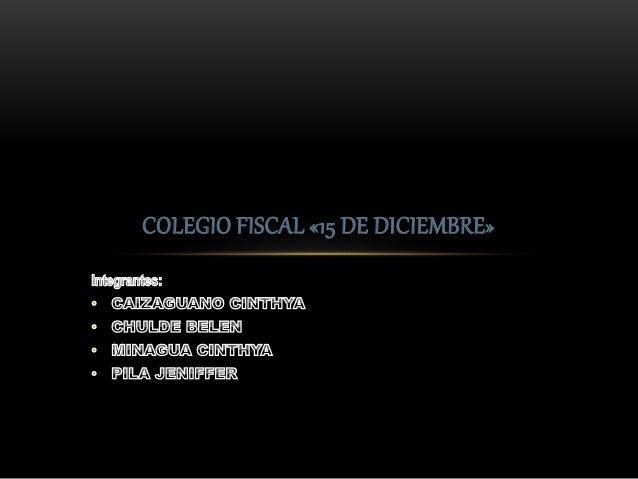 COLEGIO FISCAL «15 DE DICIEMBRE»
