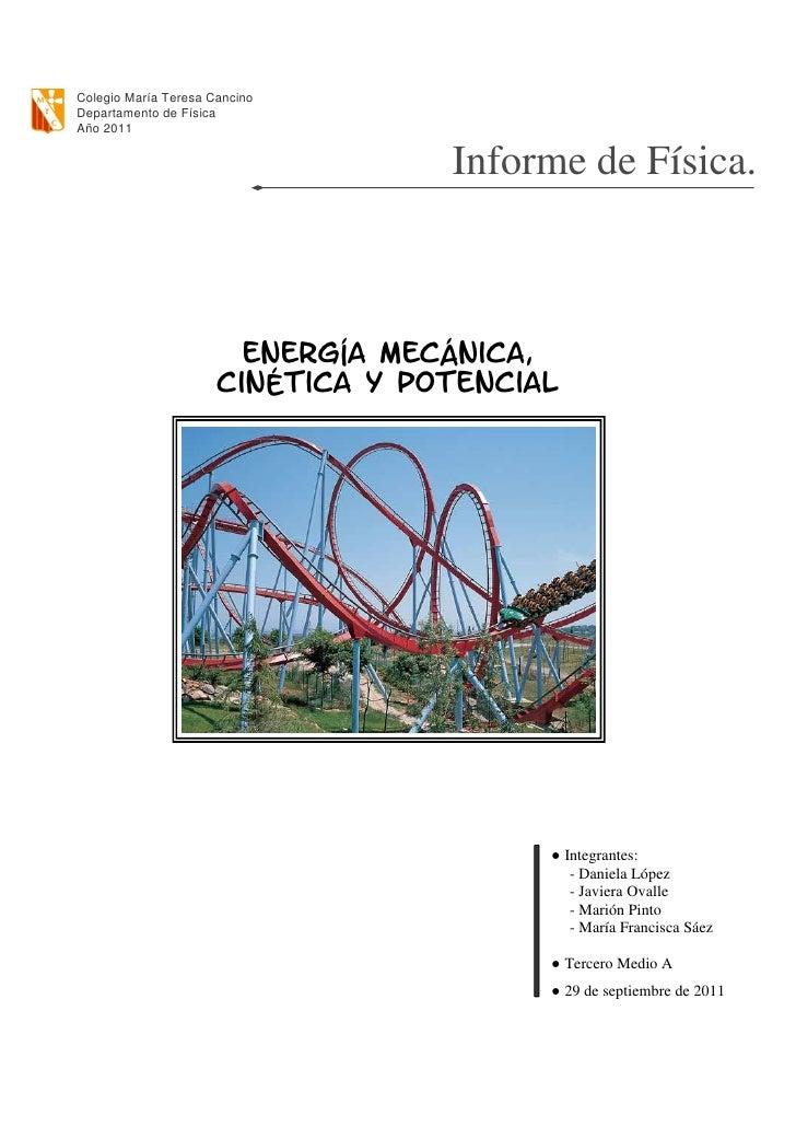 Colegio María Teresa CancinoDepartamento de FísicaAño 2011                                   Informe de Física.           ...