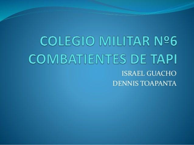 ISRAEL GUACHO DENNIS TOAPANTA