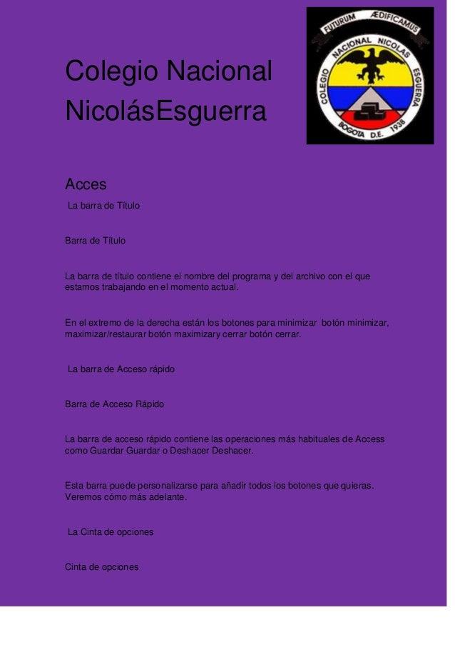Colegio Nacional NicolásEsguerra Acces La barra de Título  Barra de Título  La barra de título contiene el nombre del prog...
