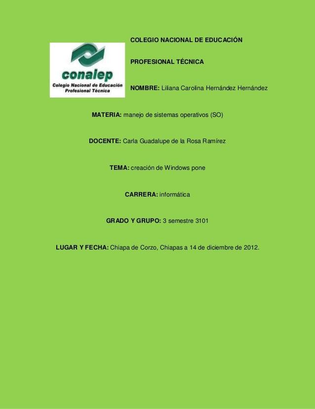COLEGIO NACIONAL DE EDUCACIÓN                        PROFESIONAL TÉCNICA                        NOMBRE: Liliana Carolina H...