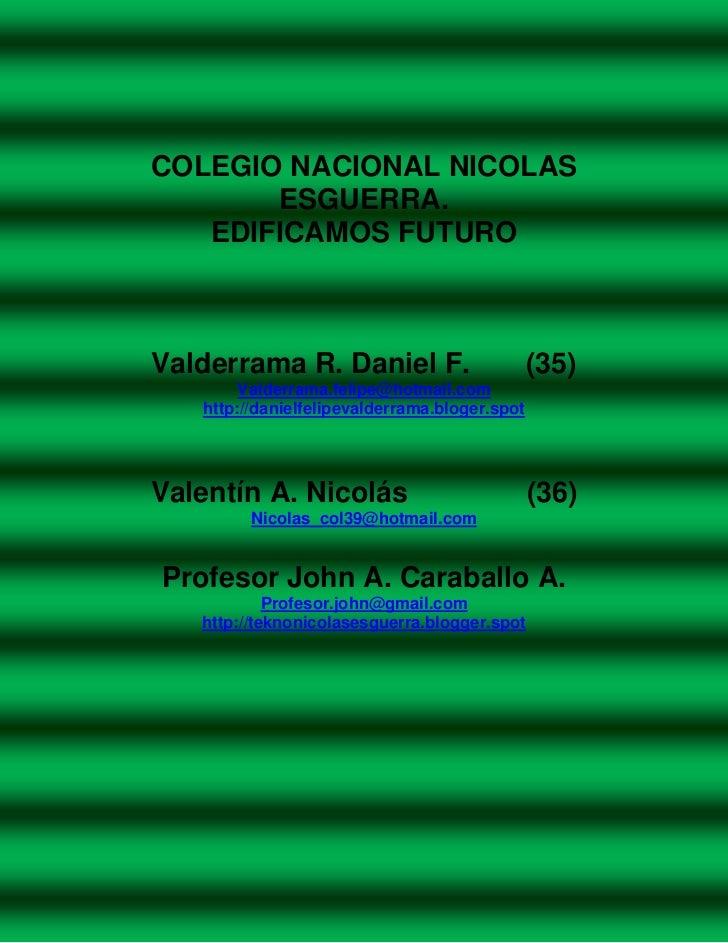 COLEGIO NACIONAL NICOLAS       ESGUERRA.   EDIFICAMOS FUTUROValderrama R. Daniel F.                        (35)        Val...