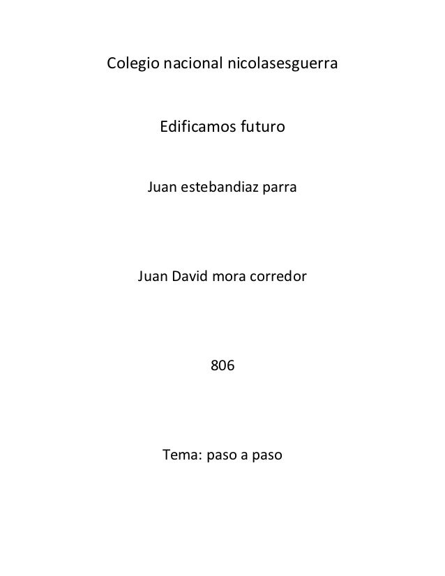Colegio nacional nicolasesguerra       Edificamos futuro     Juan estebandiaz parra    Juan David mora corredor           ...