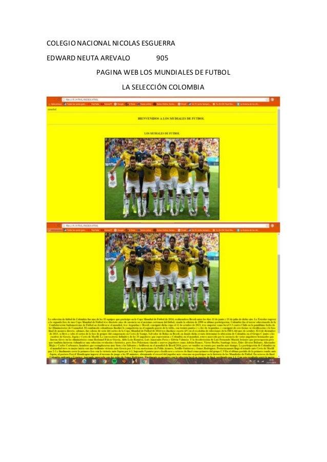 COLEGIO NACIONAL NICOLAS ESGUERRA EDWARD NEUTA AREVALO 905 PAGINA WEB LOS MUNDIALES DE FUTBOL LA SELECCIÓN COLOMBIA
