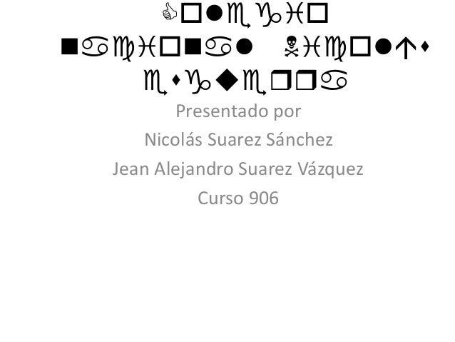 Colegio iol iol eguerr Presentado por Nicolás Suarez Sánchez Jean Alejandro Suarez Vázquez Curso 906