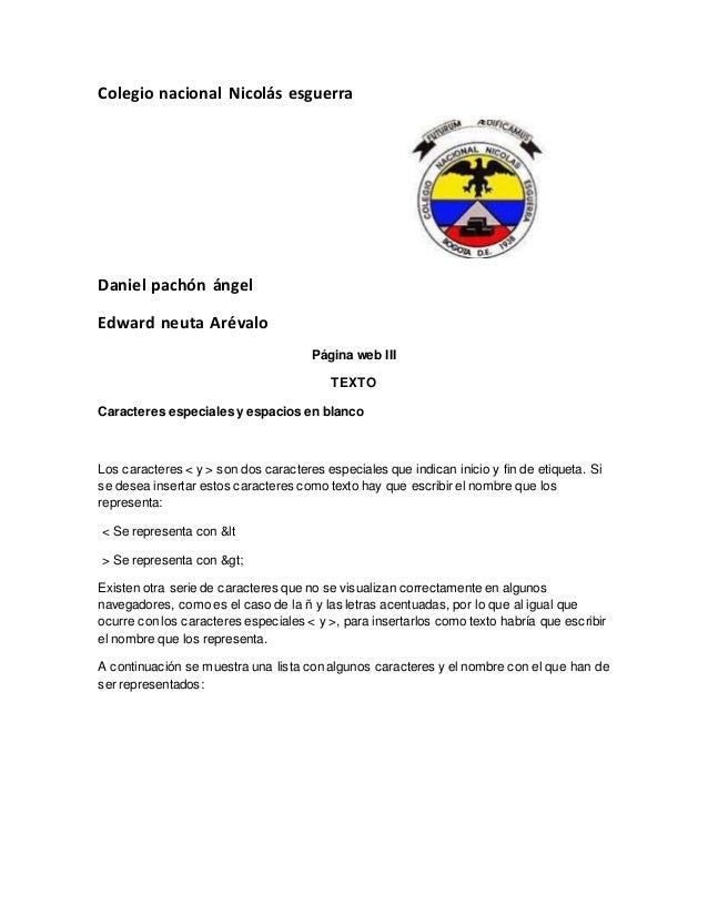 Colegio nacional Nicolás esguerra Daniel pachón ángel Edward neuta Arévalo Página web III TEXTO Caracteres especiales y es...