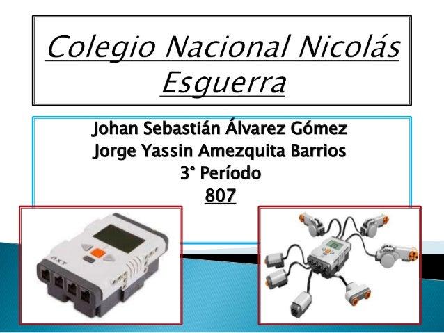 Johan Sebastián Álvarez Gómez Jorge Yassin Amezquita Barrios 3° Período 807