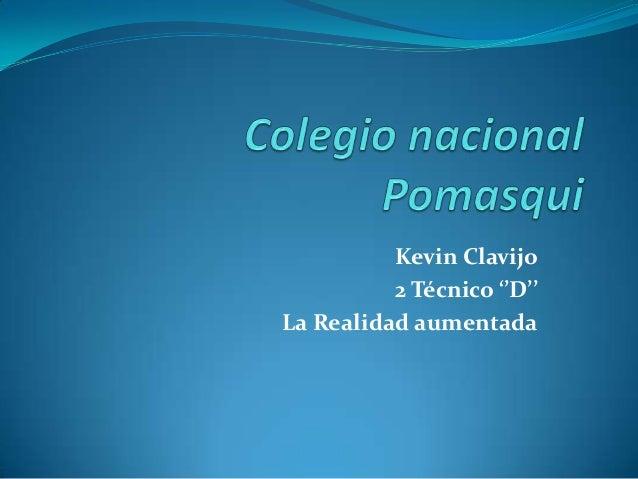 Kevin Clavijo 2 Técnico ''D'' La Realidad aumentada
