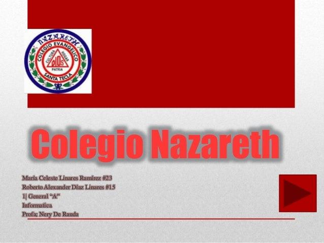 """Colegio Nazareth María Celeste Linares Ramírez #23 Roberto Alexander Díaz Linares #15 1  General """"A"""" Informatica Profa: Ne..."""