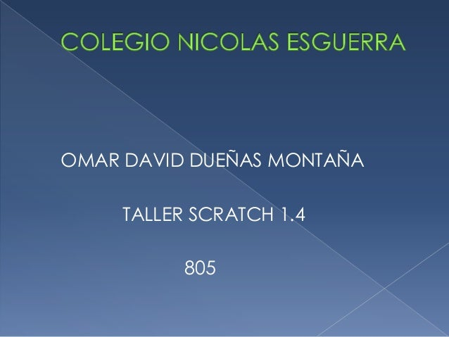 OMAR DAVID DUEÑAS MONTAÑA TALLER SCRATCH 1.4 805