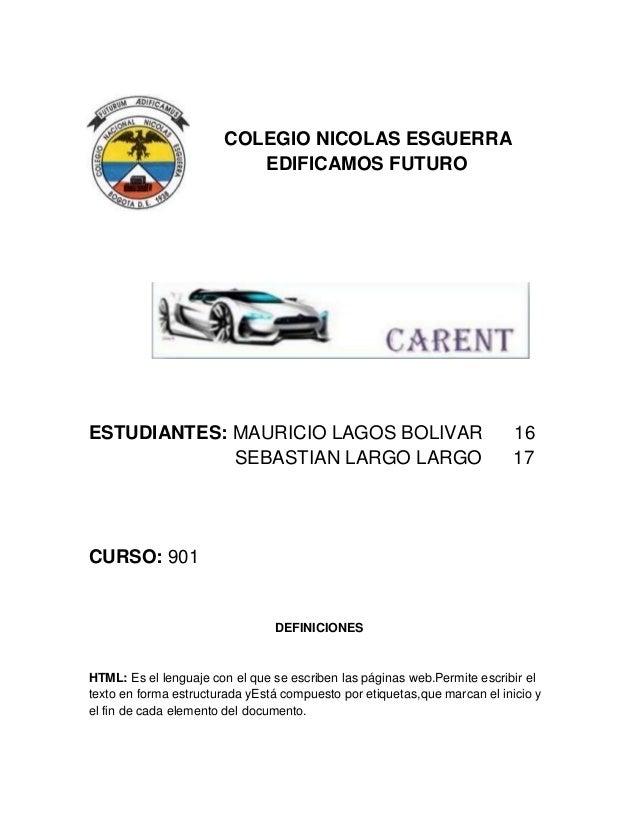 COLEGIO NICOLAS ESGUERRA EDIFICAMOS FUTURO ESTUDIANTES: MAURICIO LAGOS BOLIVAR 16 SEBASTIAN LARGO LARGO 17 CURSO: 901 DEFI...