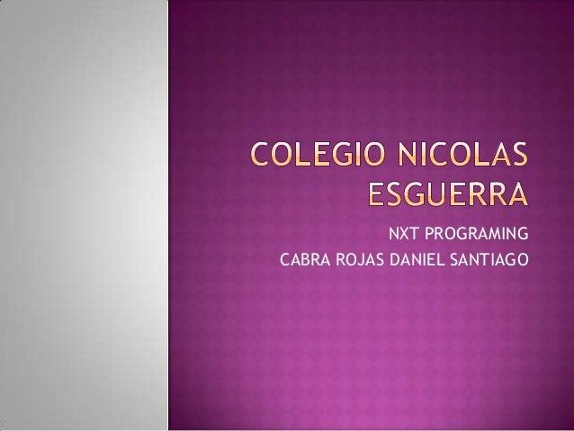 NXT PROGRAMING CABRA ROJAS DANIEL SANTIAGO