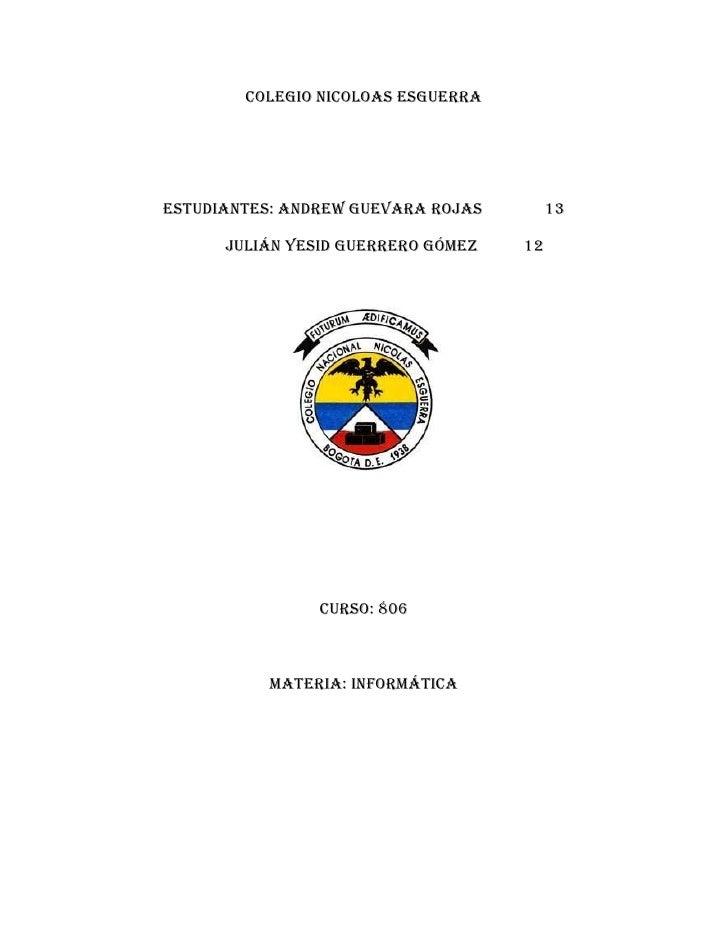 colegio Nicoloas esguerraestudiantes: Andrew Guevara rojas        13      Julián Yesid Guerrero Gómez   12                ...