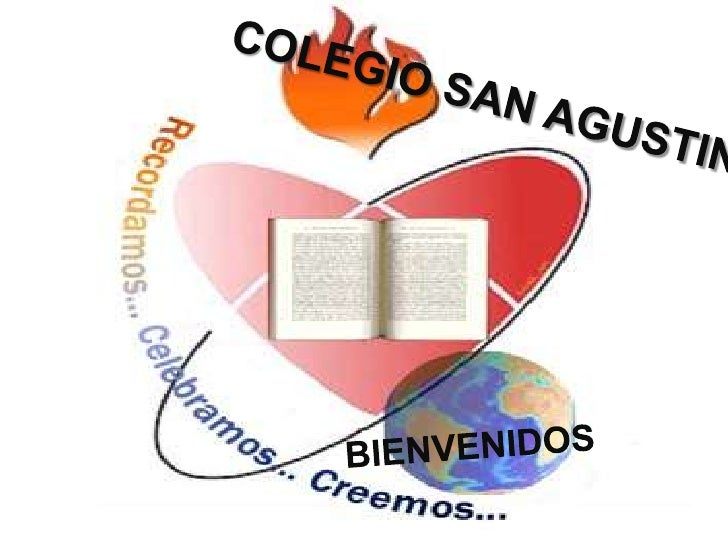 BIENVENIDOS<br />COLEGIO SAN AGUSTIN<br />COLEGIO SAN AGUSTIN<br />BIENVENIDOS<br />