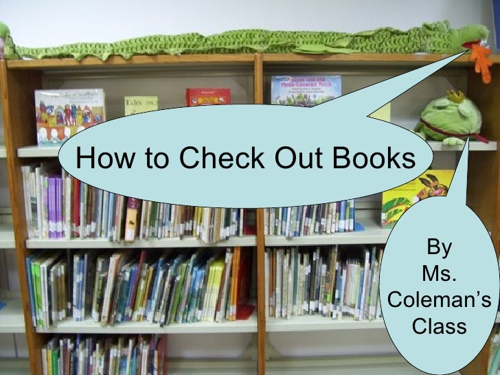 How to Check Out Books By Ms. Coleman's Class