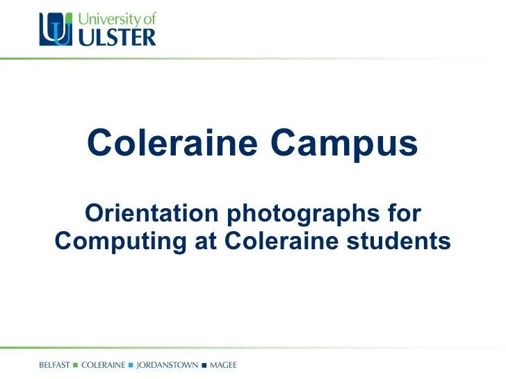 Coleraine Campus Orientation photographs for Computing at Coleraine students