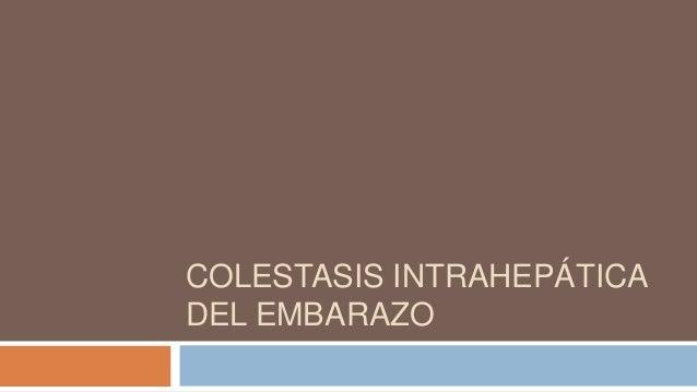 COLESTASIS INTRAHEPÁTICA DEL EMBARAZO
