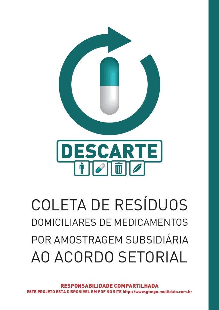 COLETA DE RESÍDUOS DOMICILIARES DE MEDICAMENTOS POR AMOSTRAGEM SUBSIDIÁRIA AO ACORDO SETORIAL               RESPONSABILIDA...
