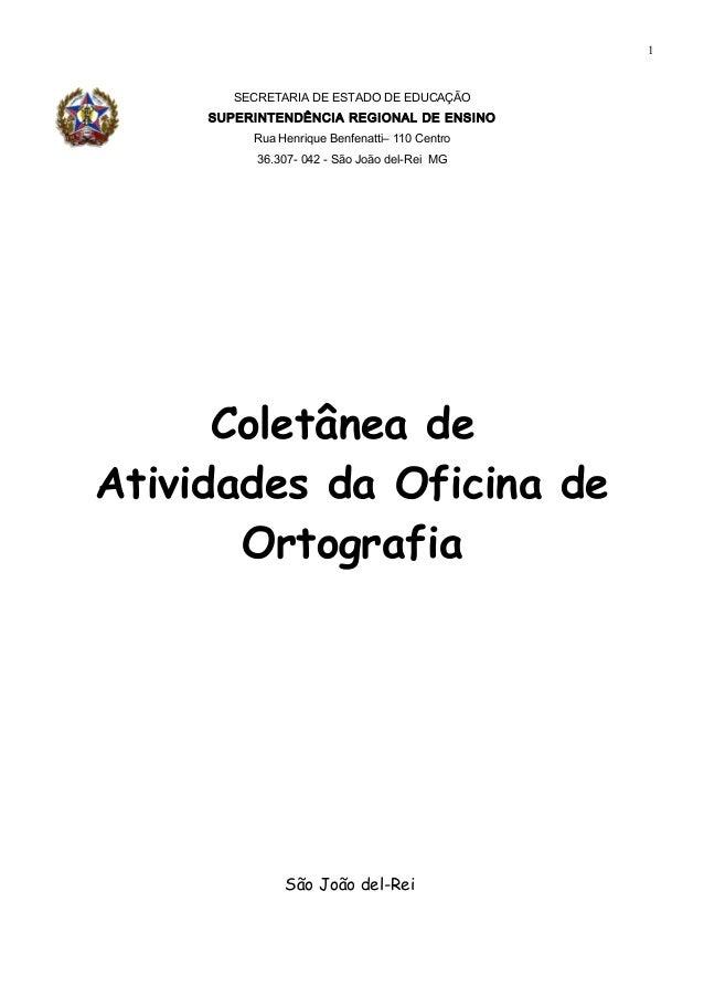 1 SECRETARIA DE ESTADO DE EDUCAÇÃO SUPERINTENDÊNCIA REGIONAL DE ENSINO Rua Henrique Benfenatti– 110 Centro 36.307- 042 - S...