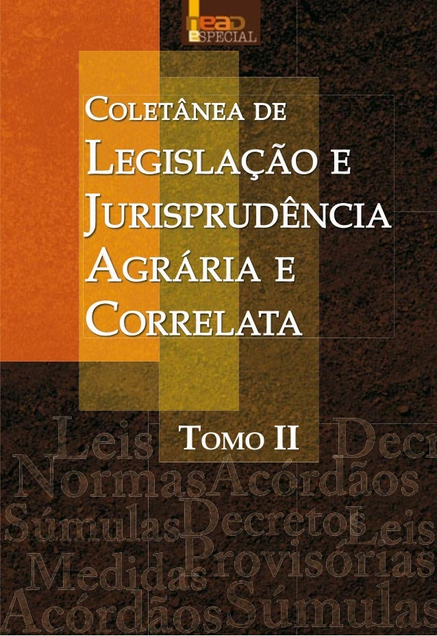 COLETÂNEA DELEGISLAÇÃO EJURISPRUDÊNCIAAGRÁRIA ECORRELATATOMO IICOLETÂNEADELEGISLAÇÃOEJURISPRUDÊNCIAAGRÁRIAECORRELATAMinist...