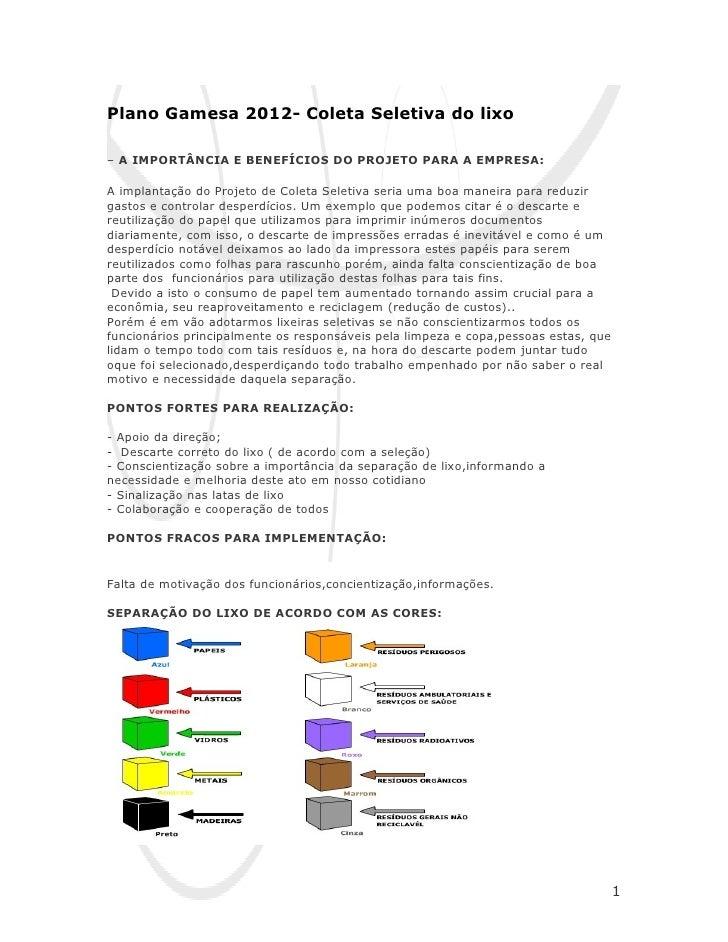 Plano Gamesa 2012- Coleta Seletiva do lixo– A IMPORTÂNCIA E BENEFÍCIOS DO PROJETO PARA A EMPRESA:A implantação do Projeto ...