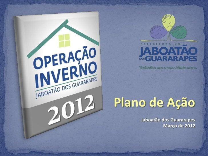 Plano de Ação    Jaboatão dos Guararapes              Março de 2012