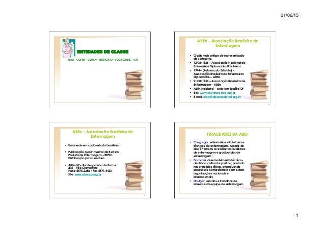 01/06/15 1 1 ENTIDADES DE CLASSE ABEn – COFEN – COREN – SINDICATO – SOCIEDADES - ICN 2 ABEn – Associação Brasileira de Enf...