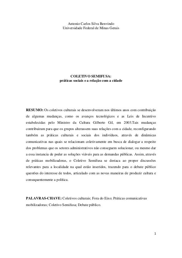 Antonio Carlos Silva Benvindo Universidade Federal de Minas Gerais  COLETIVO SEMIFUSA: práticas sociais e a relação com a ...