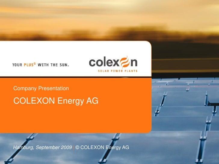 Company Presentation  COLEXON Energy AG     Hamburg, September 2009   © COLEXON Energy AG