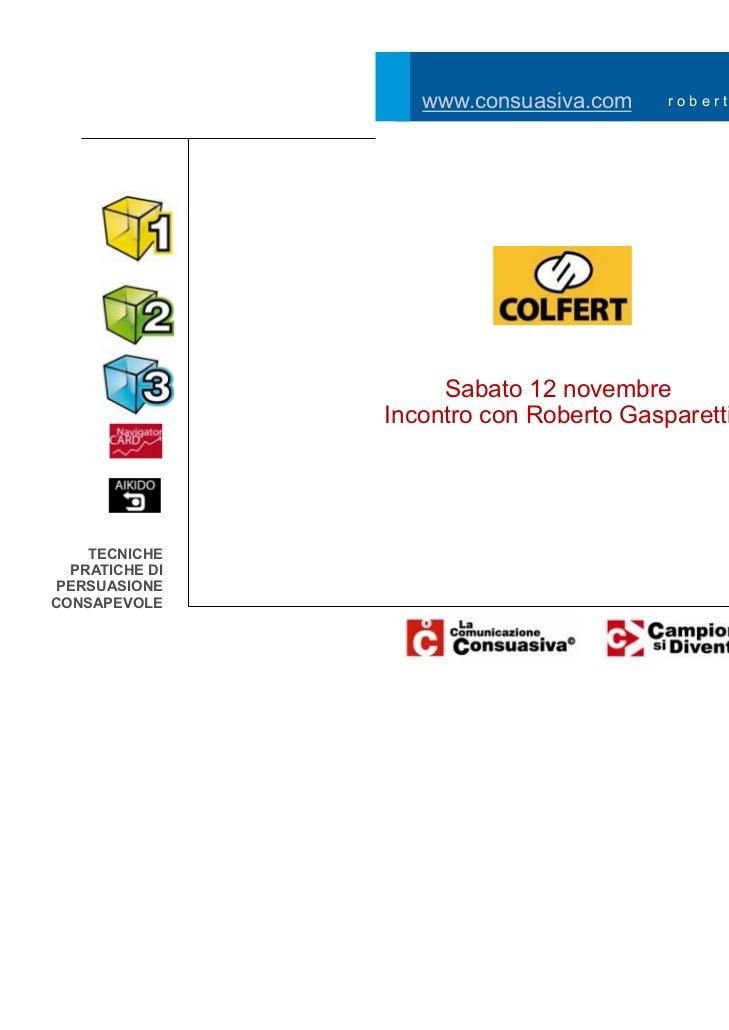 www.consuasiva.com    roberto@gasparetti.eu                     Sabato 12 novembre                Incontro con Roberto Gas...