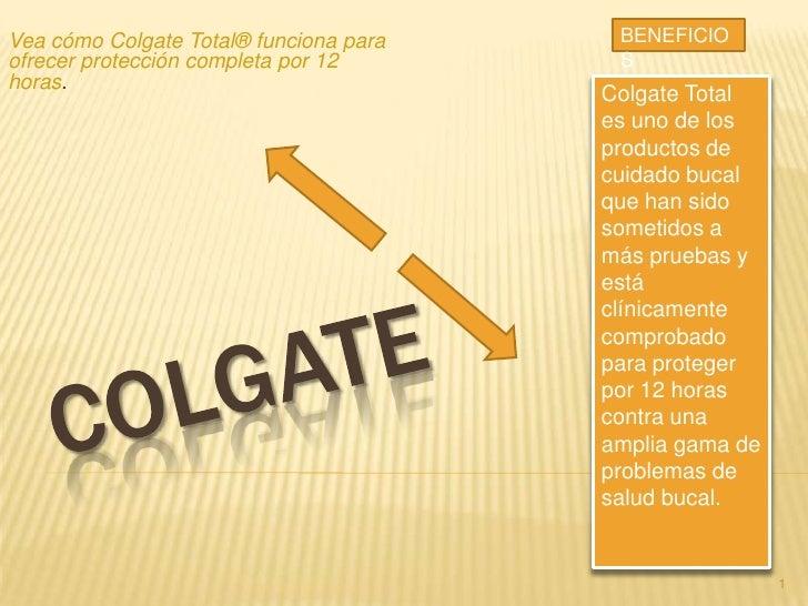 BENEFICIOS<br />Vea cómo Colgate Total® funciona para ofrecer protección completa por 12 horas.<br />Colgate Total es uno ...