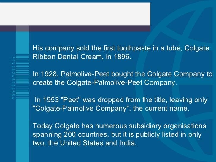 "brief history of the colgate palmolive company Biographies & history history biography & memoir  se origina la compañía ""colgate-palmolive-peet company"",  brief publicitario: colgate kit portable."