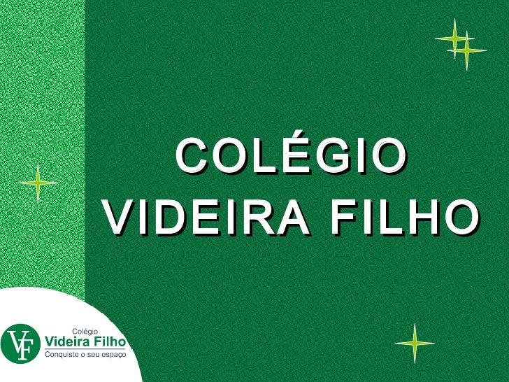 COLÉGIO VIDEIRA FILHO