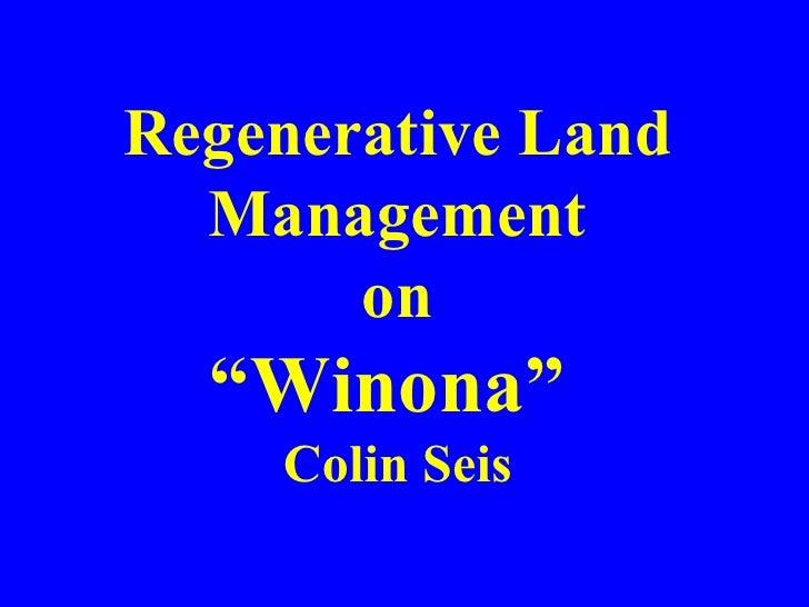 "Regenerative Land Management on ""Winona""  Colin Seis"