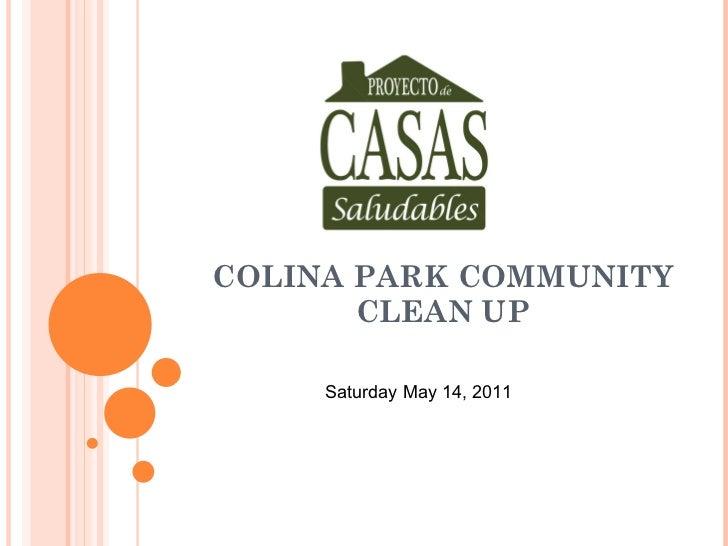 COLINA PARK COMMUNITY CLEAN UP Saturday May 14, 2011